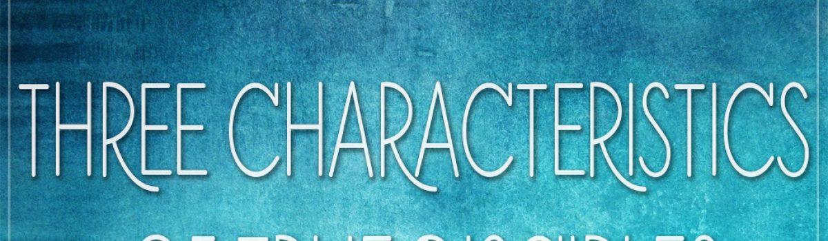 Three Characteristics of True Disciples